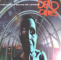 Обложка альбома «Dead Cities» (Future Sound Of London, 1996)