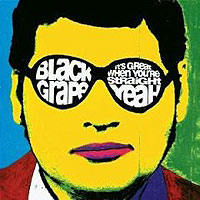 Обложка альбома «It's Great When You're Straight… Yeah» (Black Grape, 2006)