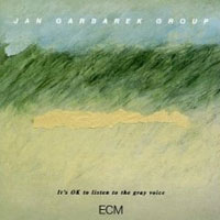 Обложка альбома «It's Ok To Listen To The Gray Voice» (Jan Garbarek, 2006)