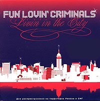 Обложка альбома «Livin In The City» (Fun Lovin» Criminals, 2006)