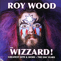 Обложка альбома «The Wizzard! Greatest Hits & More.The EMI Years» (Roy Wood, 2006)