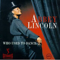 Обложка альбома «Who Used To Dance» (Abbey Lincoln, 2006)