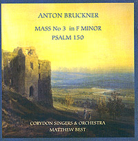 Обложка альбома «Mass No. 3 In F Minor. Psalm 150» (Anton Bruckner, 2004)