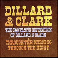 Обложка альбома «The Fantastic Expedition Of Dillard and Clark. Through The Morning, Through The Night» (Dillard And Clark, 2006)
