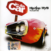 Обложка альбома «In Da Car. Hip-Hop / R'n'B Volume» (2006)
