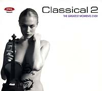 Обложка альбома «Classical 2. The Greatest Moments Ever» (2006)