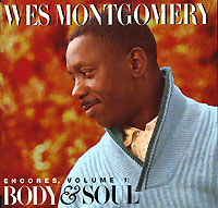 Обложка альбома «Encores. Vol.1. Body And Soul» (Wes Montgomery, 1996)