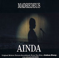 Обложка альбома «Ainda. Original Motion Picture Soundtrack From The Film «Lisbon Story»» (Madredeus, 1995)