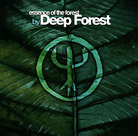 Обложка альбома «Essence Of The Forest» (Deep Forest, 2004)