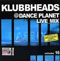 Обложка альбома «Live_Mix@Dance Planet. Volume 16» (Klubbheads, 2005)