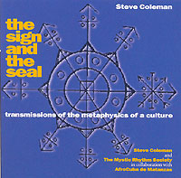 Обложка альбома «Steve Coleman & The Mystic Rhythm Society. The Sign And The Seal» (Steve Coleman, The Mystic Rhythm Society, 1996)