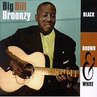 Обложка альбома «Black, Brown And White» (Big Bill Broonzy, 2006)
