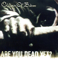 Обложка альбома «Are You Dead Yet?» (Children Of Bodom, 2005)