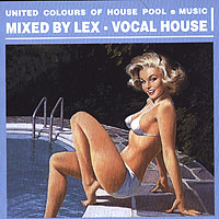Обложка альбома «United Colours Of House. Pool E Music. Mixed By Lex. Vocal House» (DJ Lex, 2006)