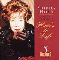 Обложка альбома «With Strings. Here's To Life» (Shirley Horn, 2005)