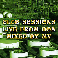 Обложка альбома «Club Sessions Live From Boa Mixed By MV 02» (2006)