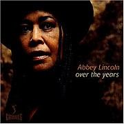 Обложка альбома «Over The Years» (Abbey Lincoln, 2006)