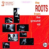 Обложка альбома «From The Ground Up» (The Roots, 1994)