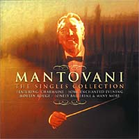 Обложка альбома «The Singles Collection» (Mantovani & His Orchestra, 2000)