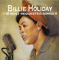 Обложка альбома «16 Most Requested Songs» (Billie Holiday, 1993)