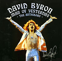 Обложка альбома «Man Of Yesterday. The Anthology» (David Byron, 2005)