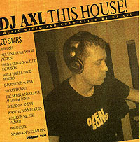 Обложка альбома «This House! Volume Two» (DJ AXL, 2005)