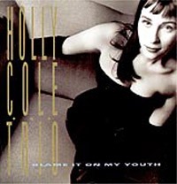 Обложка альбома «Blame It On My Youth» (Holly Cole, 1992)
