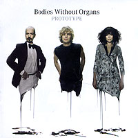 Обложка альбома «Prototype» (Bodies Without Organs, 2004)