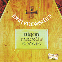 Обложка альбома «Rigor Mortis Sets In» (John Entwistle, 2005)
