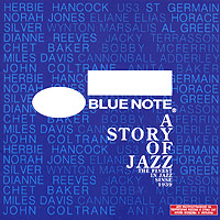 Обложка альбома «Blue Note. A Story Of Jazz» (2005)
