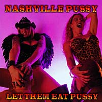 Обложка альбома «Let Them Eat Pussy» (Nashville Pussy, 2006)