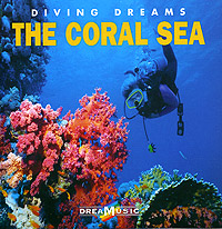 Обложка альбома «Diving Dreams. The Coral Sea» (2005)