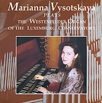 Обложка альбома «The Westenfelder Organ Of The Luxemburg Conservatory» (Marianna Vysotskaya, 2004)