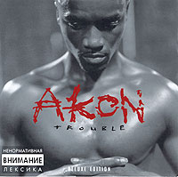 Обложка альбома «Trouble. Deluxe Edition» (Akon, 2005)