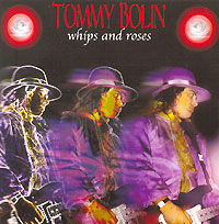 Обложка альбома «Whipes And Roses» (Tommy Bolin, 2006)