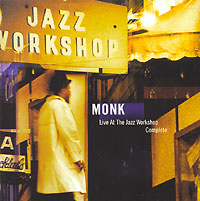 Обложка альбома «Live At The Jazz Workshop Complete» (Thelonious Monk, 2001)