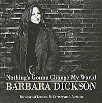 Обложка альбома «Nothing's Gonna Change My World» (Barbara Dickson, 2006)