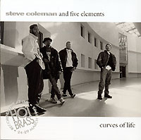 Обложка альбома «And Five Elements. Curves Of Life» (Steve Coleman, 1995)