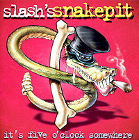Обложка альбома «It's Five O'clock Somewhere» (Slash's Snakepit, 1995)