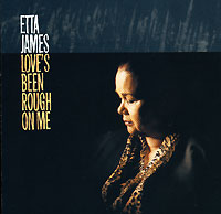 Обложка альбома «Love's Been Rough On Me» (Etta James, 1997)