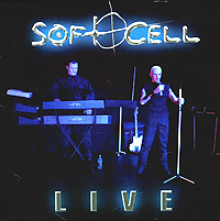 Обложка альбома «Soft Cell. Live» (Soft Sell, 2003)
