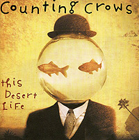 Обложка альбома «This Desert Life» (Counting Crows, 1999)