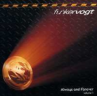 Обложка альбома «Always And Forever. Volume 1» (Funker Vogt, 2006)