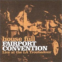 Обложка альбома «House Full. Live At The La Troubadour» (Fairport Convention, 2006)