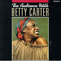 Обложка альбома «The Audience With Betty Carter» (Betty Carter, 2006)
