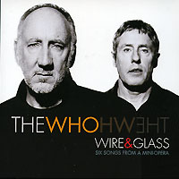 Обложка альбома «Wire & Glass. Six Songs From A Mini-Opera» (The Who, 2006)