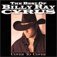 Обложка альбома «The Best Of Billy Ray Cyrus. Cover To Cover» (Billy Ray Cyrus, 2006)