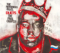 Обложка альбома «B.I.G. Duets. The Final Chapter» (The Notorious, 2005)