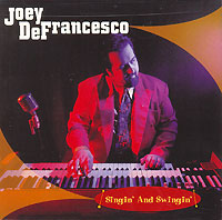 Обложка альбома «Singin» And Swingin»» (Joey DeFrancesco, 2001)