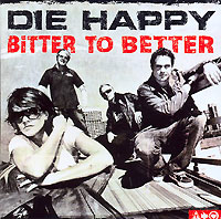 Обложка альбома «Bitter To Better» (Die Happy, 2005)